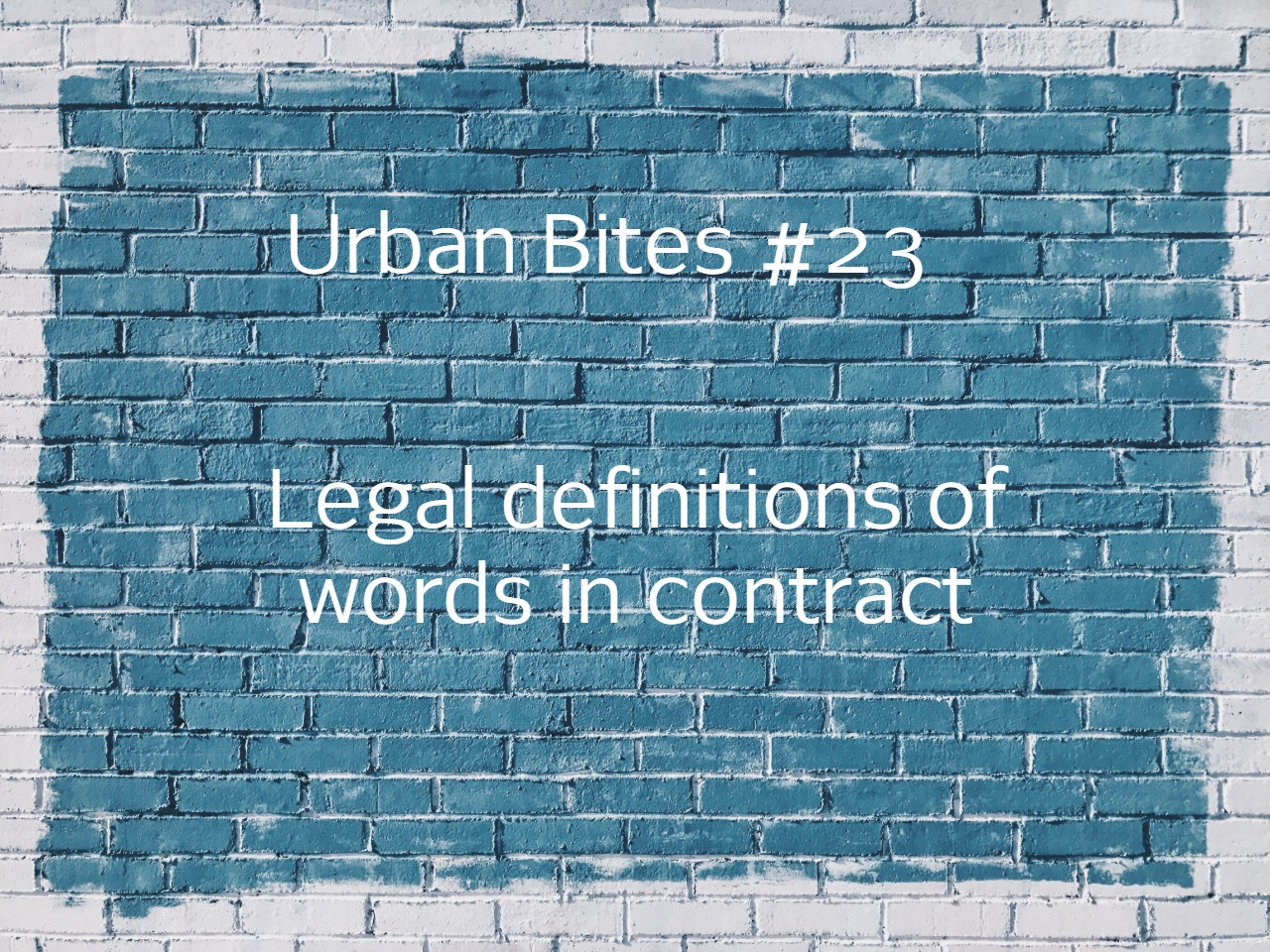 Urban Bites #23 - Legal definitions of words in contract