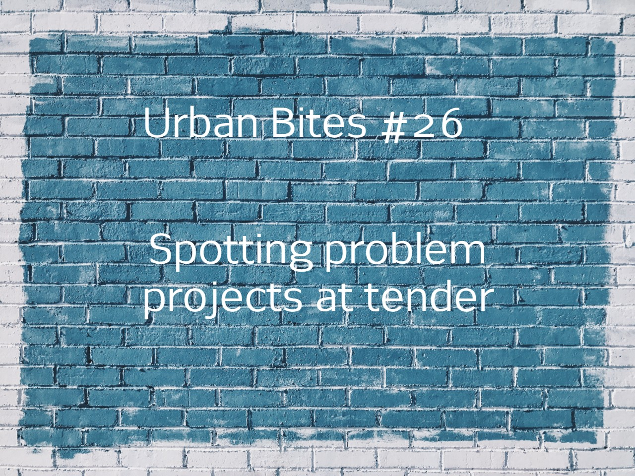 Urban Bites #26 - Spotting problem projects at tender