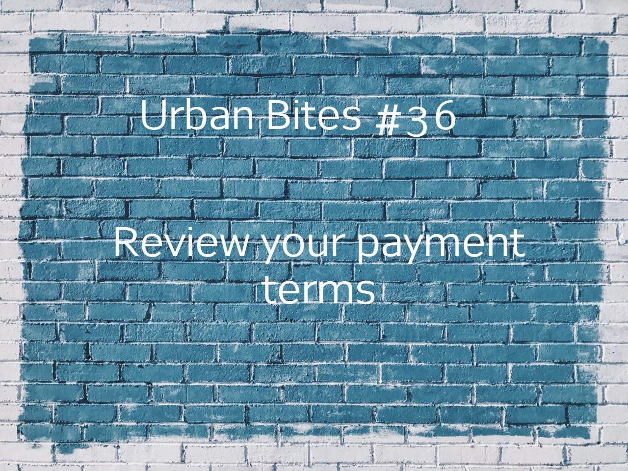 Urban Bites #36 - Review the payment terms of your construction contract