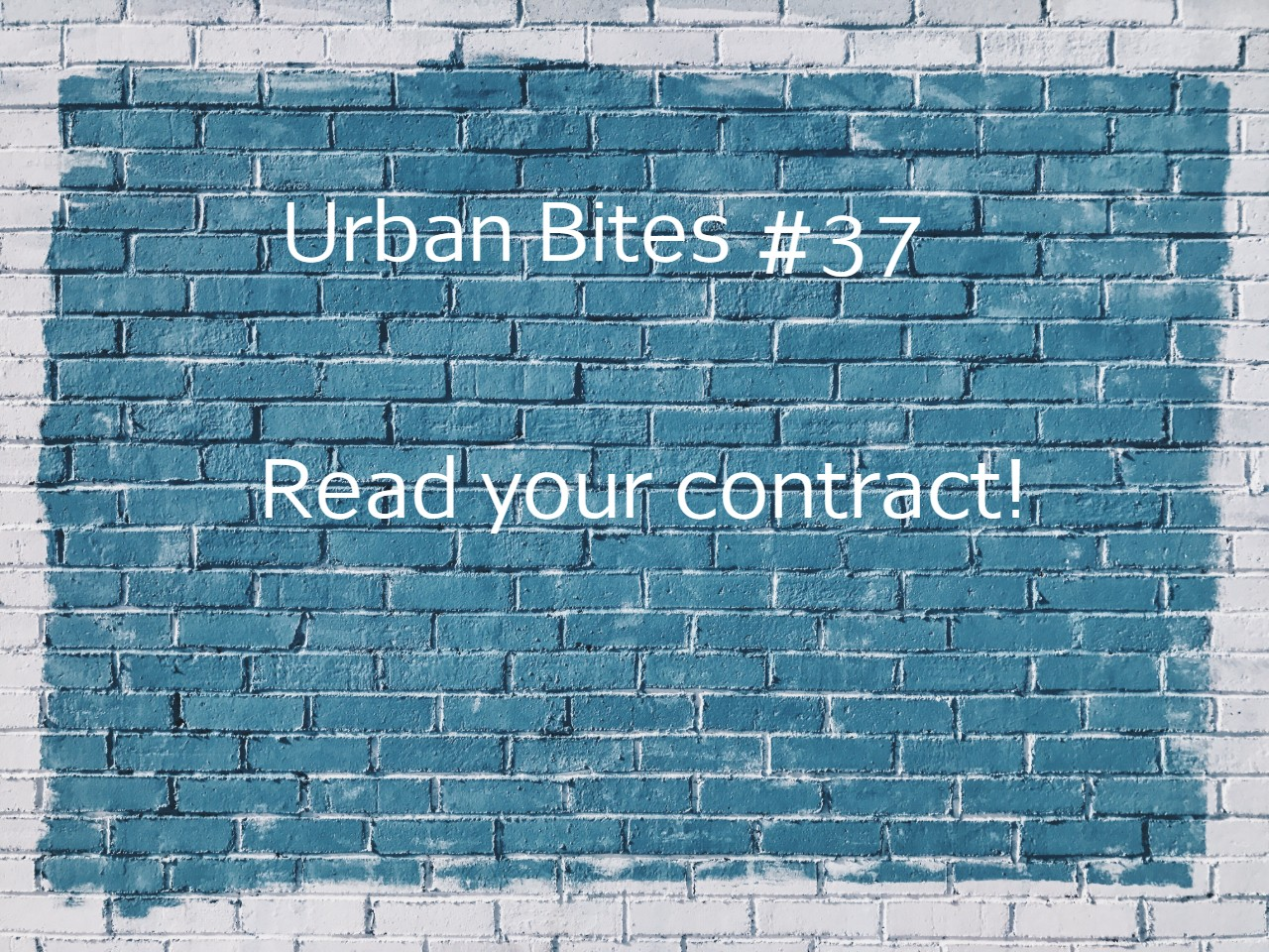 Urban Bites #37 - Read your contract!