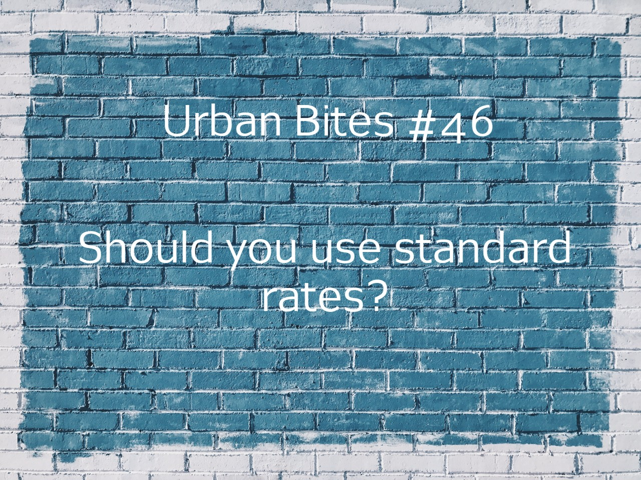 Should you use standard construction rates?
