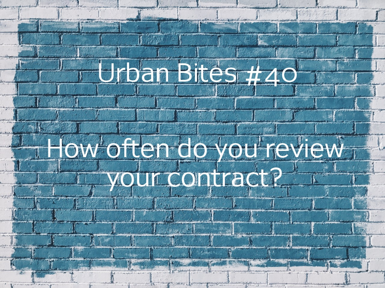 How often do you review your construction contract?