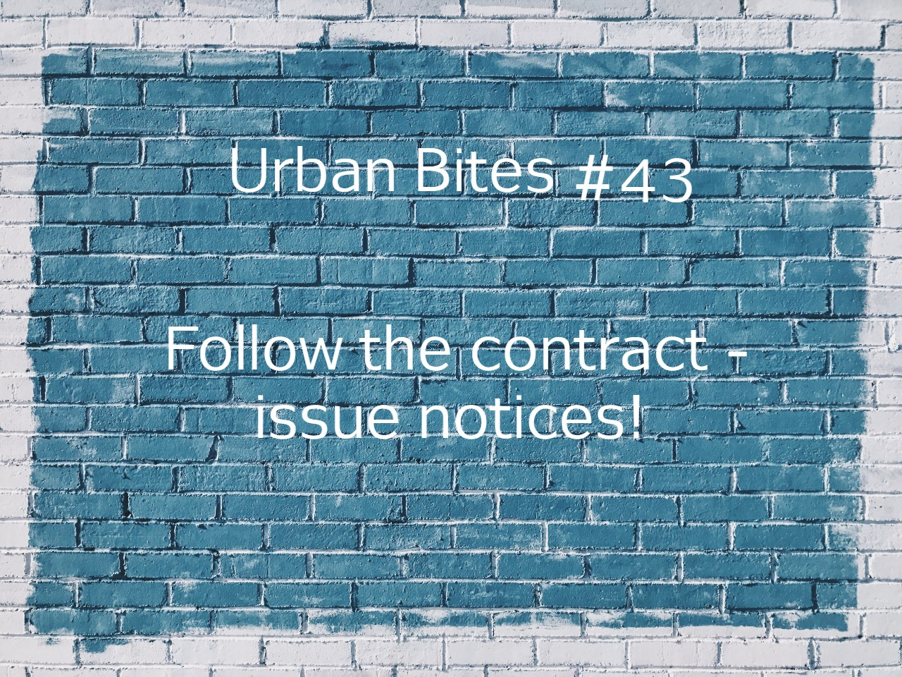 Follow your construction contract - issue notices!