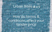 How do you the terms & conditions of your contract affect your tender price